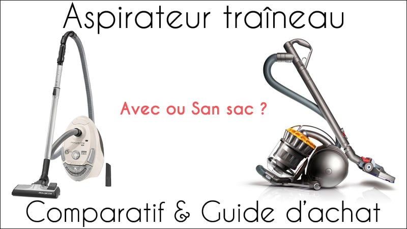aspirateur traineau avec sac ou sans sac comparatif des. Black Bedroom Furniture Sets. Home Design Ideas