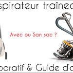 Meilleur Comparatif aspirateur traineau avec sac ou sans sac